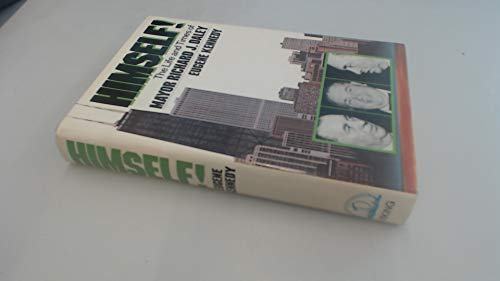 Himself!: The Life and Times of Mayor Richard J. Daley