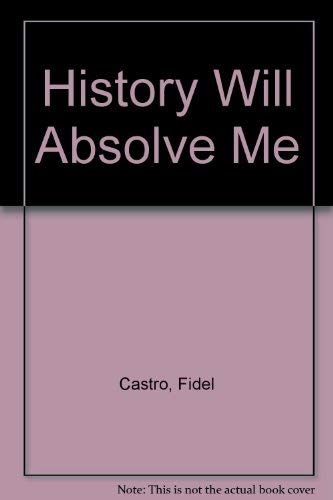 9780670374052: Title: History Will Absolve Me
