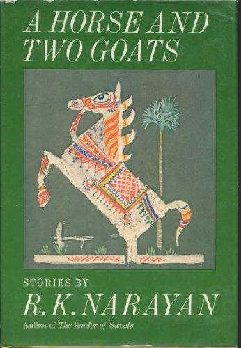 A horse and two goats. Stories. (0670378852) by R. K Narayan