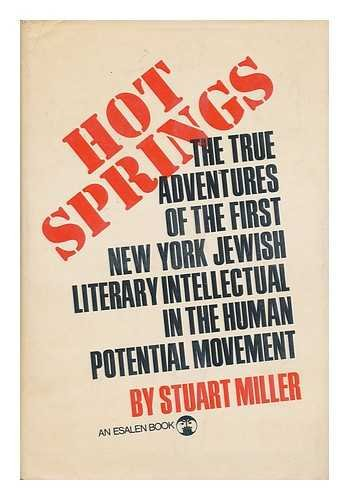 Hot Springs; the True Adventures of the First New York Jewish Literary Intellectual in the Human-...