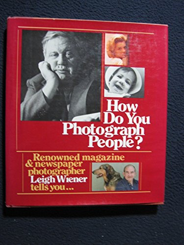 How Do You Photograph People: Wiener, Leigh