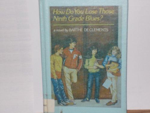9780670381227: How Do You Lose Those Ninth Grade Blues