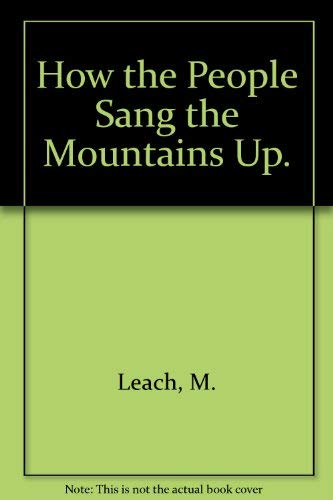 How the People Sang the Mountains Up : How and Why Stories: Maria Leach