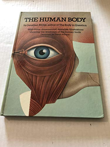 9780670386055: The Human Body: With Three-Dimensional, Movable Illustrations Showing the Workings of the Human Body