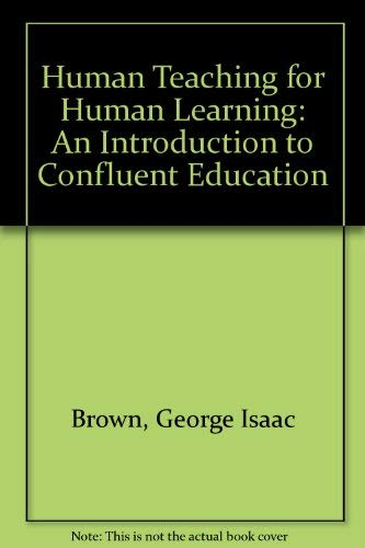 9780670386512: Human Teaching for Human Learning: An Introduction to Confluent Education (An Esalen book)