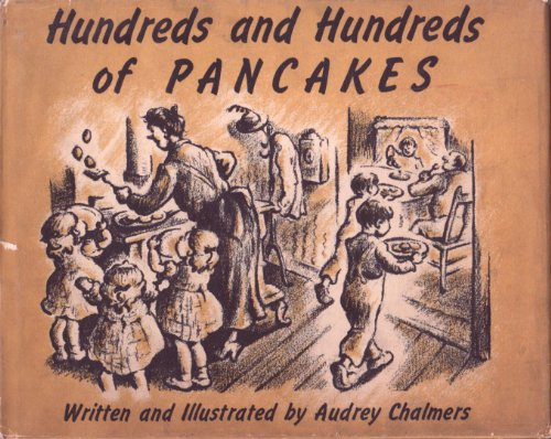 Hundreds and Hundreds of Pancakes: Audrey Chalmers