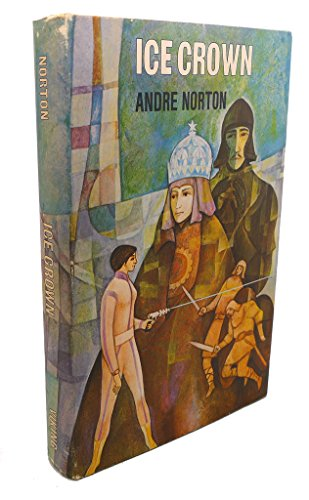 Ice Crown: Andre Norton