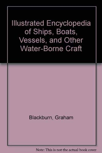 THE ILLUSTRATED ENCYCLOPEDIA OF SHIPS, BOATS, VESSELS AND OTHER WATER-BORNE CRAFT.: Blackburn, ...