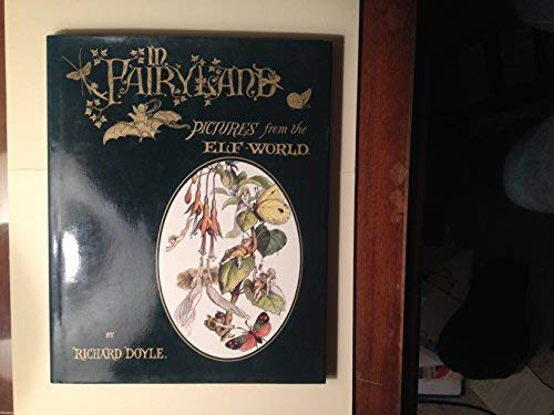 In Fairyland: A Series of Pictures from: Andrew Lang,Richard Doyle,Bryan