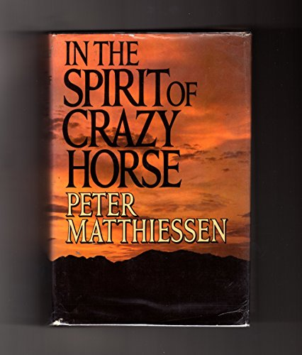 In the Spirit of Crazy Horse: Matthiessen, Peter