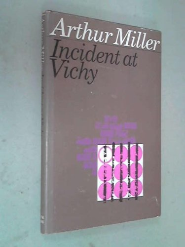 Incident at Vichy (9780670397341) by Miller, Arthur