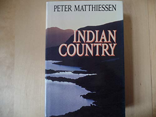 Indian Country [SIGNED]: Matthiessen, Peter