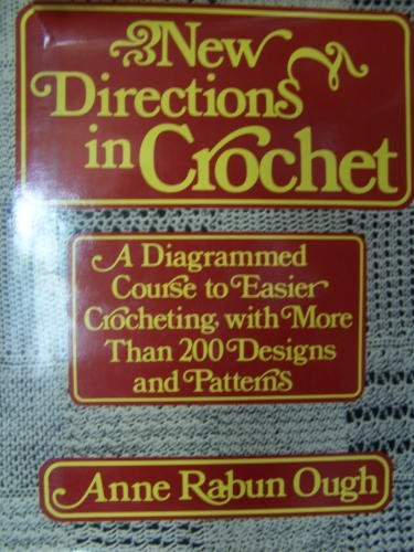 9780670400089: New Directions in Crochet: A Diagramed Course to Easier Crocheting, With More Than 200 Designs and Patterns