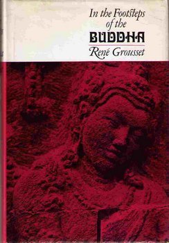 In the footsteps of the Buddha (An Orion Press book) (0670400211) by Rene Grousset