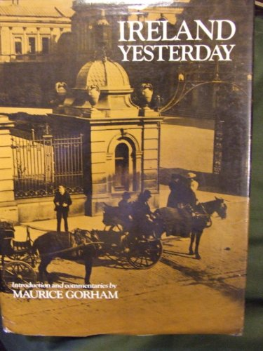 Ireland yesterday (A Studio book): Gorham, Maurice Anthony Coneys