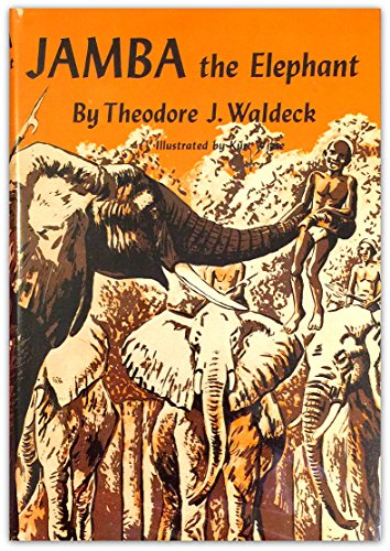 Jamba the Elephant: Waldeck, Theodore J.