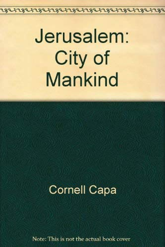 Jerusalem: city of mankind, (067040649X) by Cornell Capa