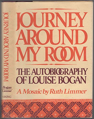 9780670409426: Journey Around My Room: The Autobiography of Louise Bogan