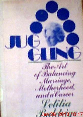 JUGGLING. The Art of Balancing Marriage, Motherhood, and Career. Signed and inscribed by the author...