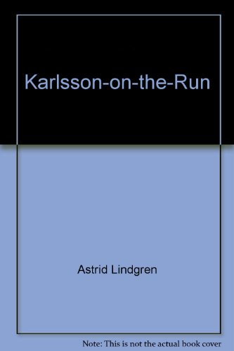 Karlsson-on-the-Roof: Astrid Lindgren