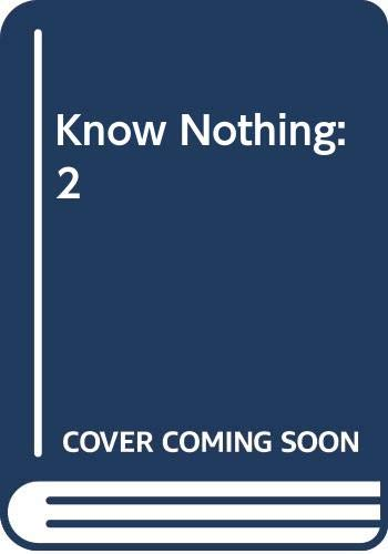 9780670414727: Know Nothing: 2