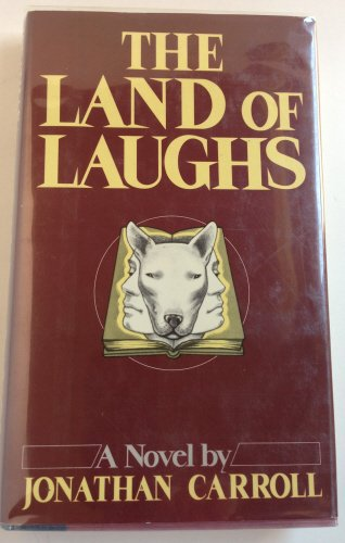 The Land of Laughs: Carroll, Jonathan.