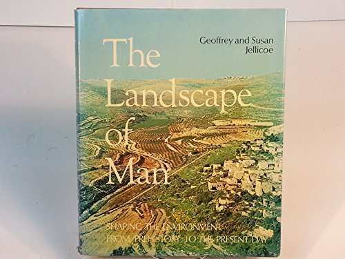 The Landscape of Man: Jellicoe, Geoffrey Alan; Jellicoe, Susan