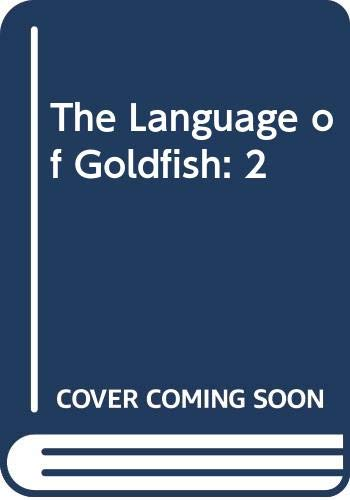 9780670417858: The Language of Goldfish