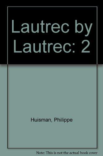 9780670420216: Lautrec by Lautrec: 2