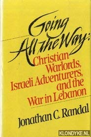 Going All the Way: Christian Warlords, Israeli Adventurers, and the War in Lebanon