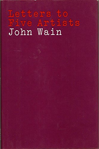 Letters to Five Artists: Poems: Wain, John