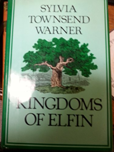 Kingdoms of Elfin: Townsend Warner, Sylvia