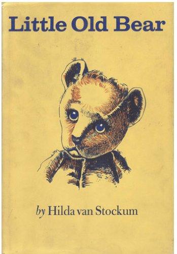 Little Old Bear: Hilda Van Stockum