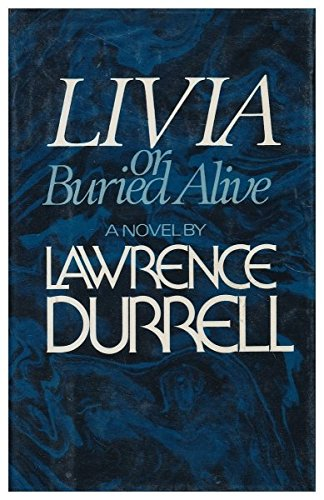 Livia or Buried Alive (Fine First Edition): Lawrence Durrell