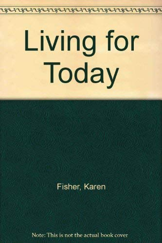 9780670435074: Living for Today: 2