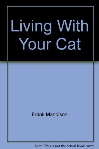 9780670435876: Living with Your Cat