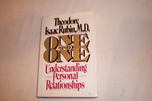 One to One: Understanding Personal Relationships: Rubin, Theodore