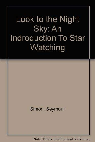 9780670439935: Look to the Night Sky: An Indroduction To Star Watching