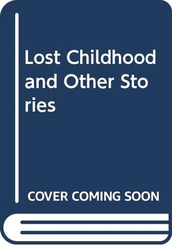 9780670440580: Lost Childhood and Other Stories