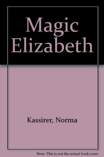 9780670448173: Magic Elizabeth