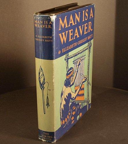 Man Is a Weaver: Elizabeth Chesley Baity
