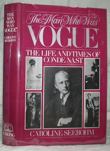 9780670453665: The Man Who was Vogue: The Life and Times of Conde Nast