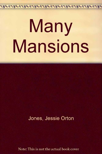 Many Mansions: Jessie Orton Jones