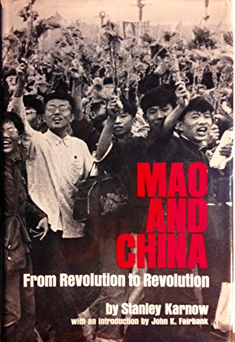 MAO AND CHINA: From Revolution to Revolution