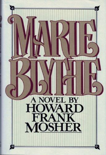 Marie Blythe: Mosher, Howard Frank