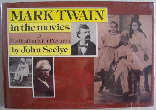 Mark Twain in the Movies (0670458309) by Seelye, John