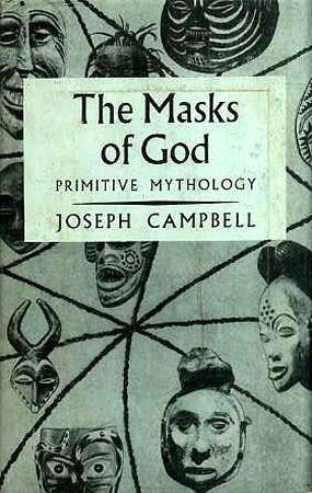 Primitive Mythology: Volume 1 (Masks of God): Joseph Campbell