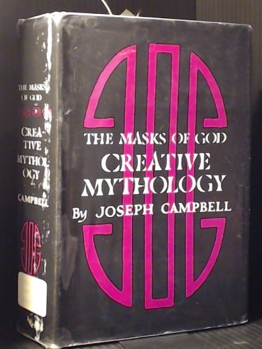 9780670461110: The Masks of God: Creative Mythology