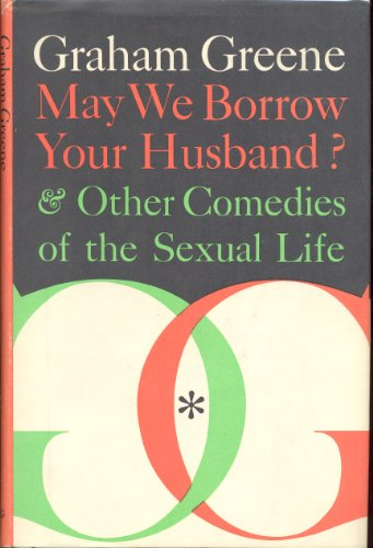 9780670464104: May We Borrow Your husband? And Other Comedies of the Sexual Life