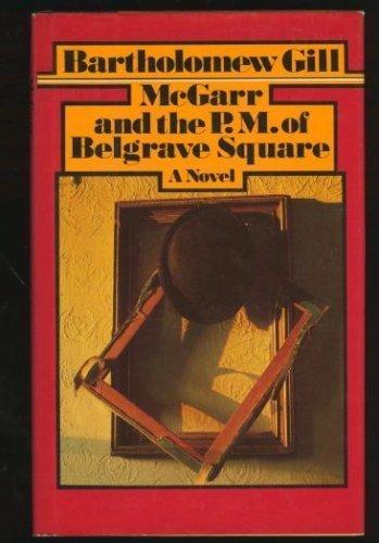 McGARR AND THE P.M.: Bartholomew Gill